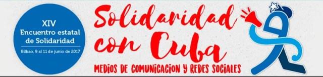 XIV Encuentro Estatal de Solidaridad con Cuba: Bilbao, 9 al 11 de junio de 2017